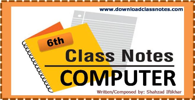 6th Class Computer Science Notes for Islamabad Model Schools and Colleges