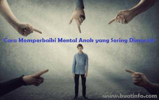 Buat Info - 9 Cara Memperbaiki Mental Anak yang Sering Dimarahi