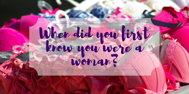 When Did You First Know You Were a Woman?