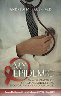 MY EPIDEMIC: An AIDS Memoir of One Man's Struggle as Doctor, Patient and Survivor by Andrew M. Faulk book promotion