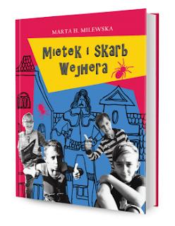 """Mietek i skarb Wejhera"" Marta H. Milewska"