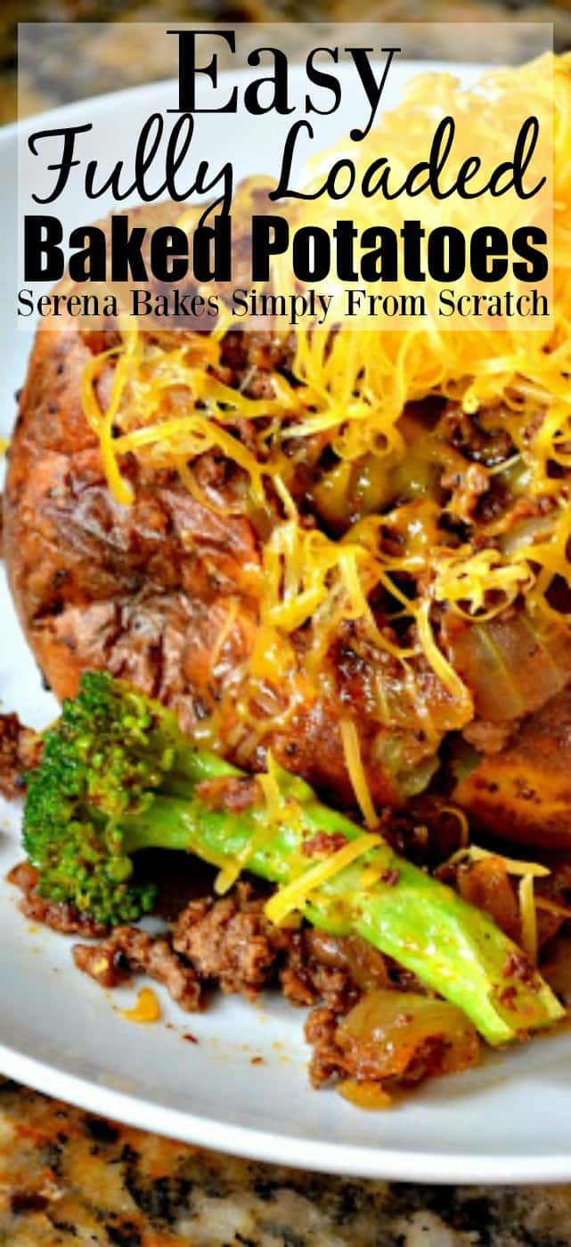 Easy Fully Loaded Baked Potatoes with Taco Seasoned Ground Beef, Broccoli, Sour Cream, and Cheese is a easy dinner recipe from Serena Bakes Simply From Scratch.