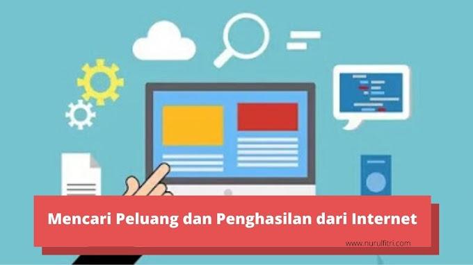 Mencari Peluang dan Penghasilan dari Internet