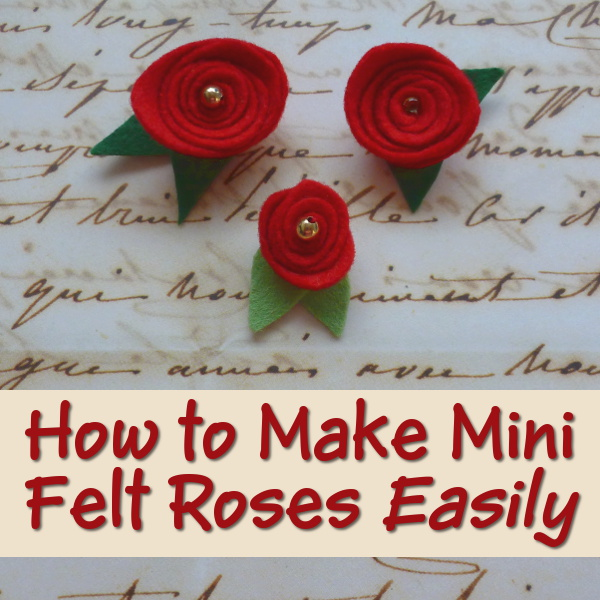 How to make small felt roses miniature rose flowers created by hand to use as embellishments for craft projects easy and simple method sew and no sew by craftymarie