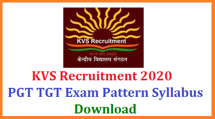 Kendriya Vidyalaya Schools PGT TGT Recruitment 2020 Notification will be released soon for 5949 vacancies all over the India. Download KVS PGT TGT Exam Pattern and Syllabus for Recruitment Notification 2020. Teachers job aspirants may start preparation having an eye at Exam Pattern Syllabus for Post Graduate Teachers Trained Graduate Teacher vacancies in the Notification. Detailed Notification will be issued by KVS soon mentioning eligibility criteria Online Application, How to Submit Application Form for Kendriya Vidyalaya PGT TGT Recruitment 2020, Exam Fee Dates, Downloading of Admit Cards and Exam Dates Selection Procedure and announcement of Results at KVS Official website www.kvsangathan.nic.in.  Download KVS PGT TGT Exam Pattern and Syllabus for Recruitment Notification 2020 kvs-kendriya-vidyalaya-pgt-tgt-recruitment-exam-pattern-syllubs-download-kvsangathan.nic.in-official-website