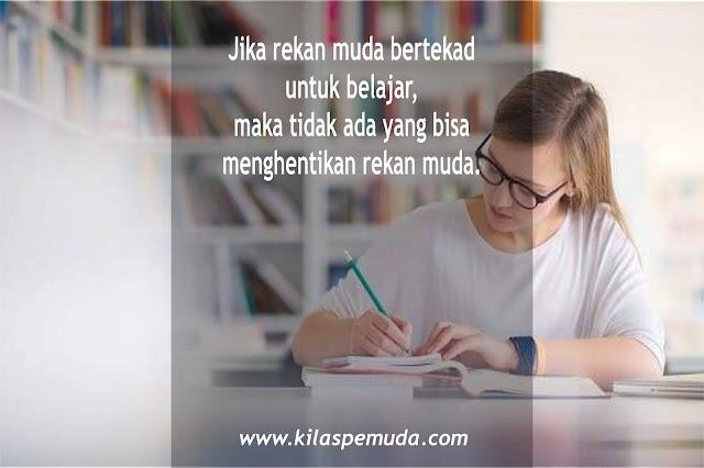 jika rekan muda bertekad untuk belajar, maka tidak ada yang bisa menghentikan rekan muda