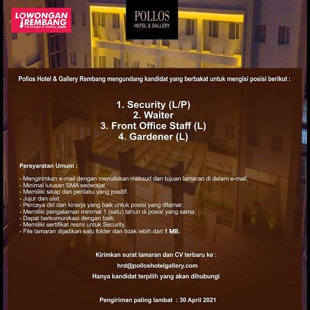 Lowongan Kerja Security Waiter Front Office Staff Gardener Pollos Hotel & Gallery Rembang