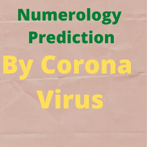 Numerology Prediction By Corona Virus