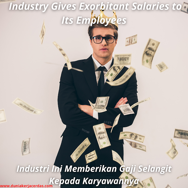 Industry Gives Exorbitant Salaries to Its Employees