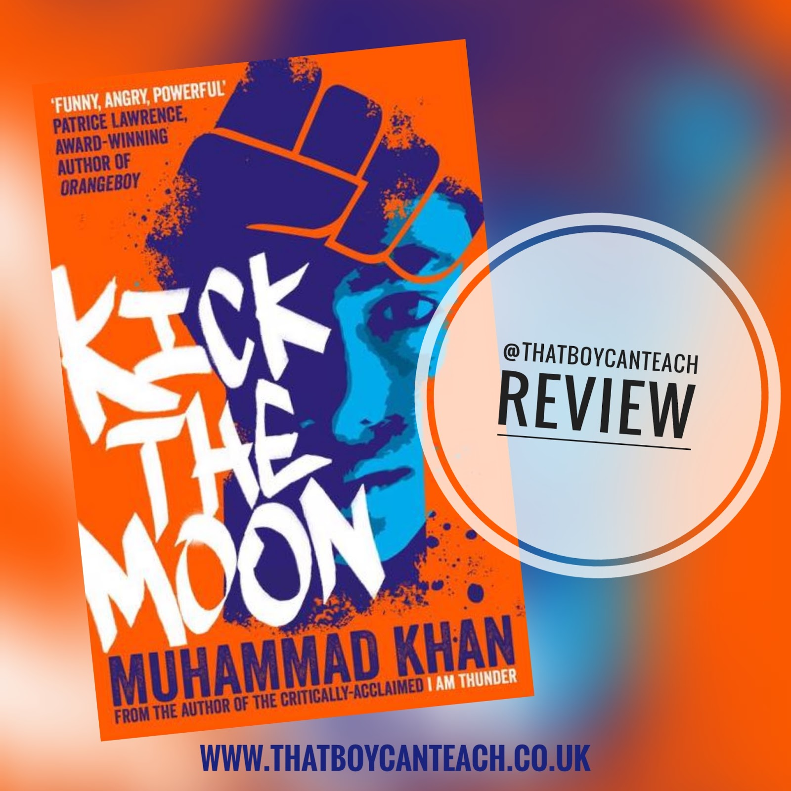 Book Review: 'Kick the Moon' by Muhammad Khan |That Boy Can