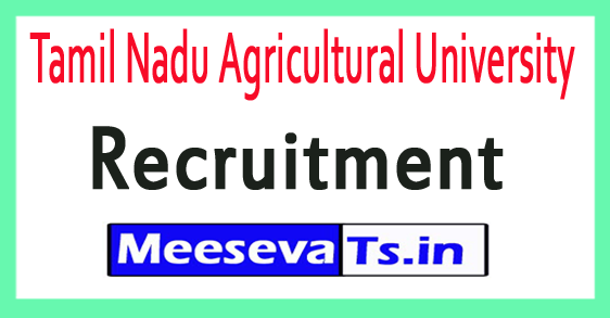 Tamil Nadu Agricultural University TNAU Recruitment Notification 2017