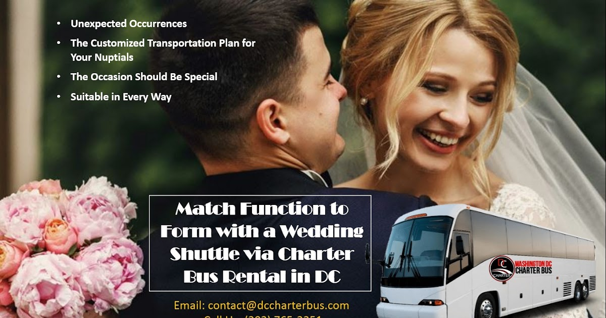 Match Function to Form with a Wedding Shuttle via Charter Bus Rental in DC