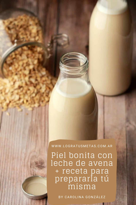 piel bonita con leche de avena + receta como hacer leche de avena en casa