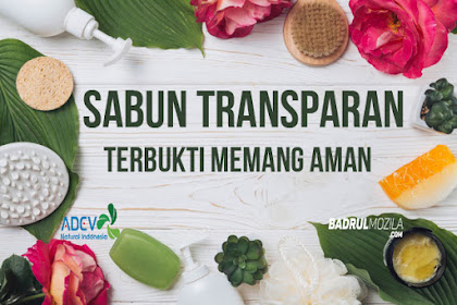 Sabun Transparan ADEV Natural Yang Terbukti Aman