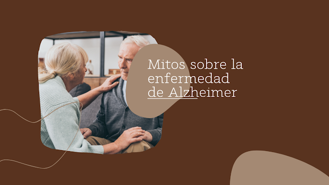 Mitos sobre la enfermedad de Alzheimer