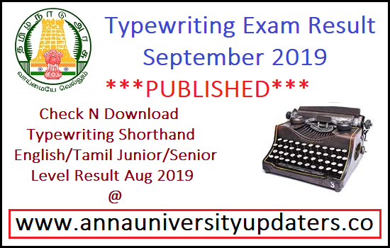TNDTE Typewriting/ Shorthand Exam results 2019 Lower higher (English / Tamil) | www.tndte.com typewriting results 2019 August Senior Junior   Typewriting Government Examination Results 2019 August- TNDTE will conduct Typewriting Lower and Higher Exams twice in a year (February /August). This year also Tamil Nadu Directorate of Technical Education has conducted Typewriting exams in both Tamil and English mediums. Hence TNDTE Typewriting Exam Results August 2019 will be published on 22nd October 2019.