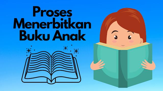 proses menerbitkan buku anak di penerbit mayor