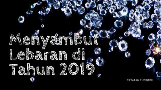 Menyambut Lebaran 2019
