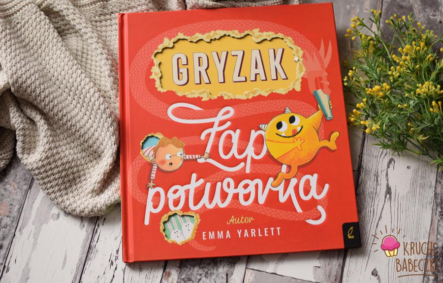 """Gryzak. Łap potworka"" Emma Yarlett"