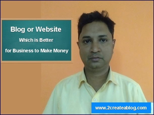 Blog or Website? Which is Better for Business to Make Money