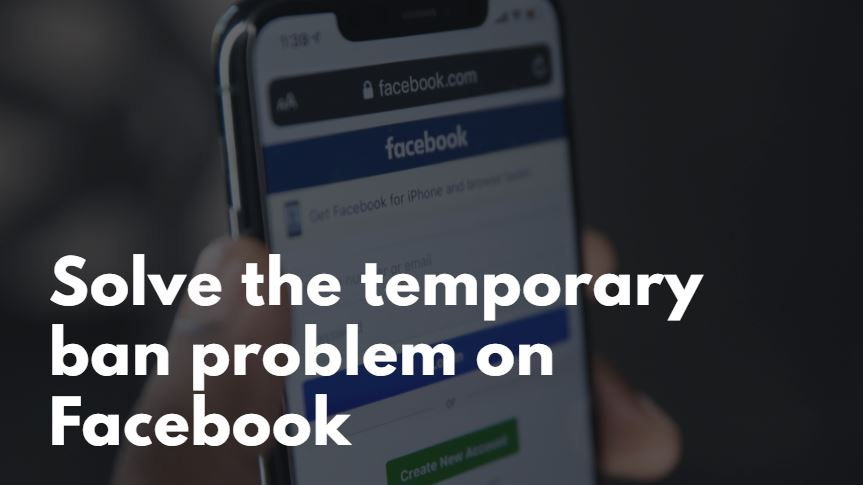 Solve the temporary ban problem on Facebook