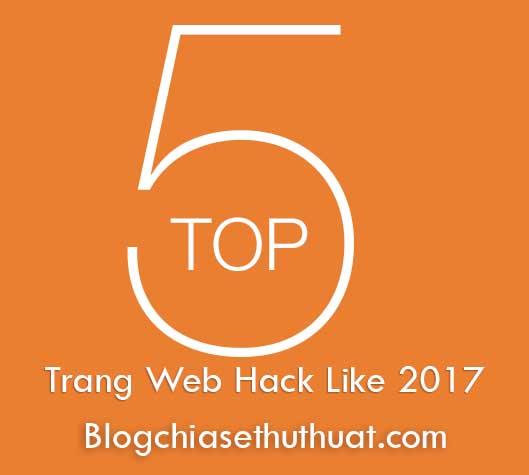 Top 5 trang web hack một lần được nhiều Like nhất 2017