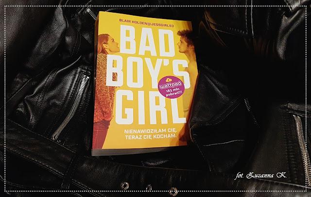 "Gdy dręczyciel zmienia front - ""Bad Boy's Girl"" Blair Holden [BAD BOY'S GIRL #1]"