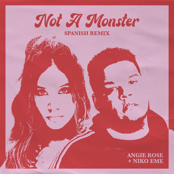 Angie Rose – Not A Monster (Feat.Niko Eme) (Spanish Remix) (Single) 2021 (Exclusivo WC)