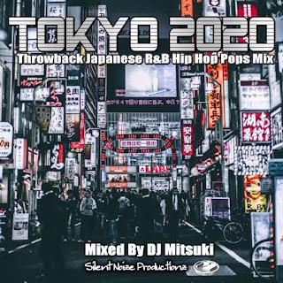 TOKYO2020 Throwback Japanese Hip Hop R&B Pop Mix Mixed By DJ Mitsuki