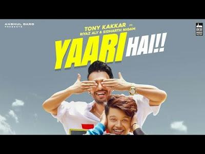 Yaari Hai Song By Tonny Kakkar, Neha Kakkar 2019 Latast Punjabi Songs
