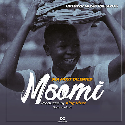 Audio | Sua Most Talented - Msomi |Mp3 Download