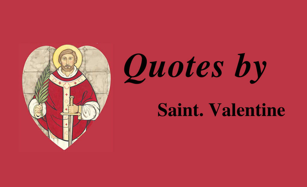Best 20+ Quotes by Saint Valentine with quotes images