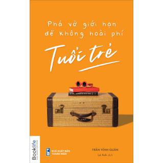 Phá Vỡ Giới Hạn Để Không Hoài Phí Tuổi Trẻ ebook PDF EPUB AWZ3 PRC MOBI
