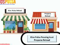 Kios Pulsa Pesaing kuat Propana Reload