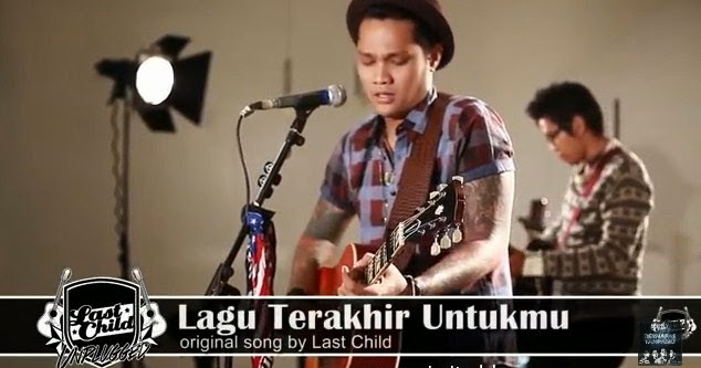 Lirik Lagu Lagu Terakhir Untukmu - Last Child dari album Everything We Are Everything chord kunci gitar, download album dan video mp3 terbaru 2018 gratis