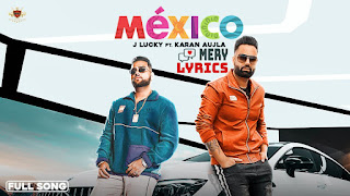 Mexico By Karan Aujla - Lyrics