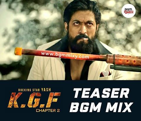 KGF Chapter2 TEASER BGM Mix Download - KGF 2 BGMs - BGM Mixy