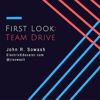 First Look: Team Drive, by John R. Sowash