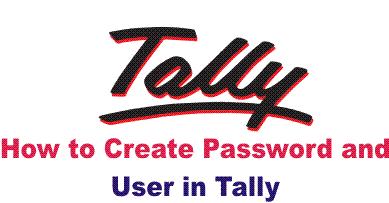 जाने Tally मे नया Password तथा User कैसे Create करे?