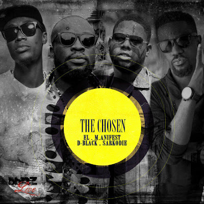 VIDEO: EL, M.anifest, D-Black, Sarkodie - The ChOsen