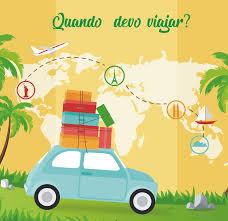 Quando viajar? Melhor época para Destinos Nacionais e Internacionais