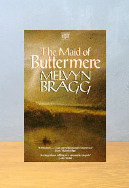 THE MAID OF BUTTERMERE, Melvyn Bragg