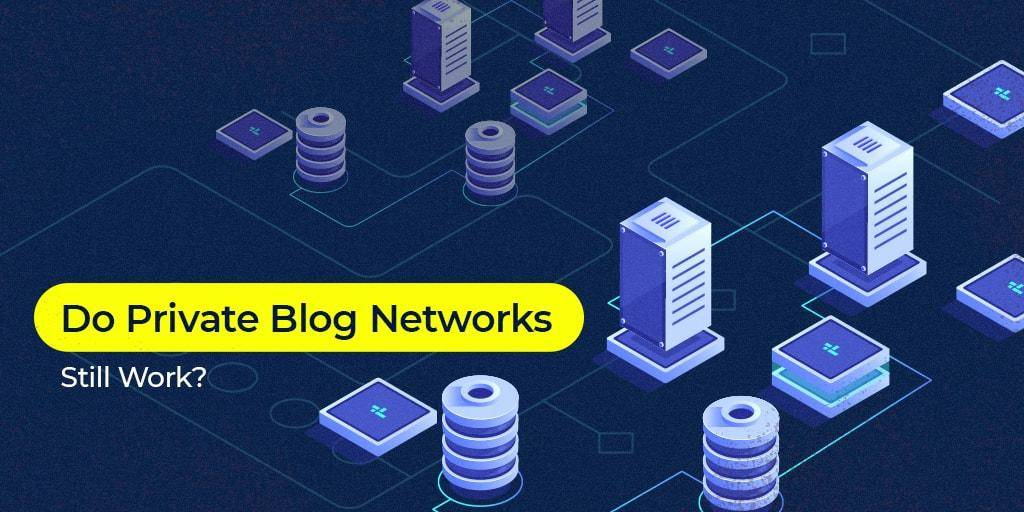 Apakah Private Blog Network (PBN) Masih Berfungsi