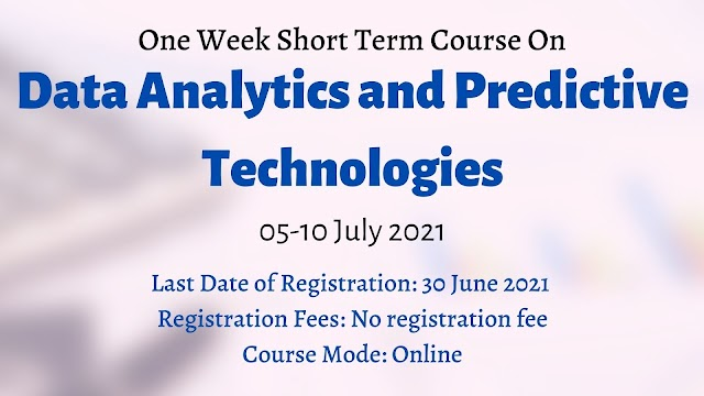 One Week Short Term Course On Data Analytics and Predictive Technologies 05-10 July 2021