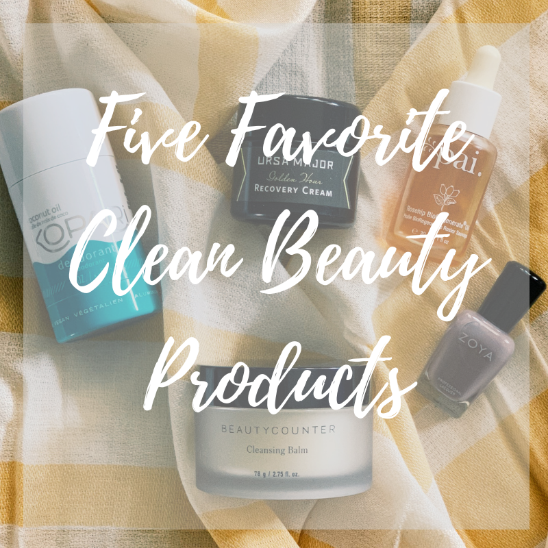 Five Favorite Clean Beauty Products