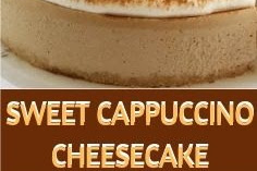 SWEET CAPPUCCINO CHEESECAKE