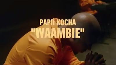 Video Papii Kocha - Waambie