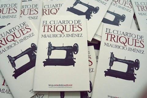 ACERCAMIENTOS El cuarto de triques, de Miauricio Jiménez | Andrés Galindo