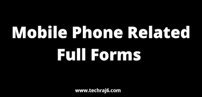 Mobile Phone-Related Full Forms
