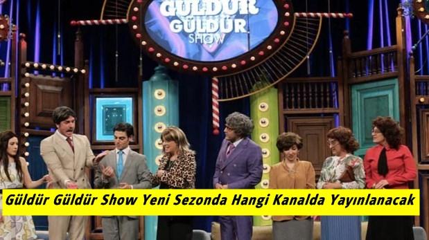 Güldür Güldür Show Yeni Sezonda Hangi Kanalda Yayınlanacak
